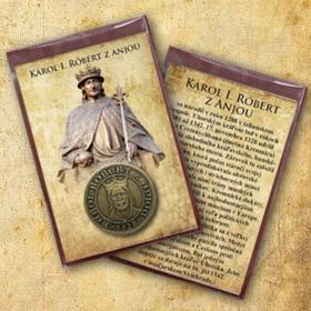 Medaila s magnetom Karol Róbert z Anjou - Patina